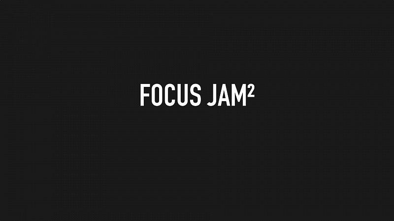 FOCUS JAM²