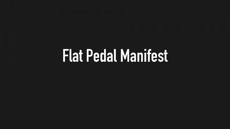 Flat Pedal Manifest